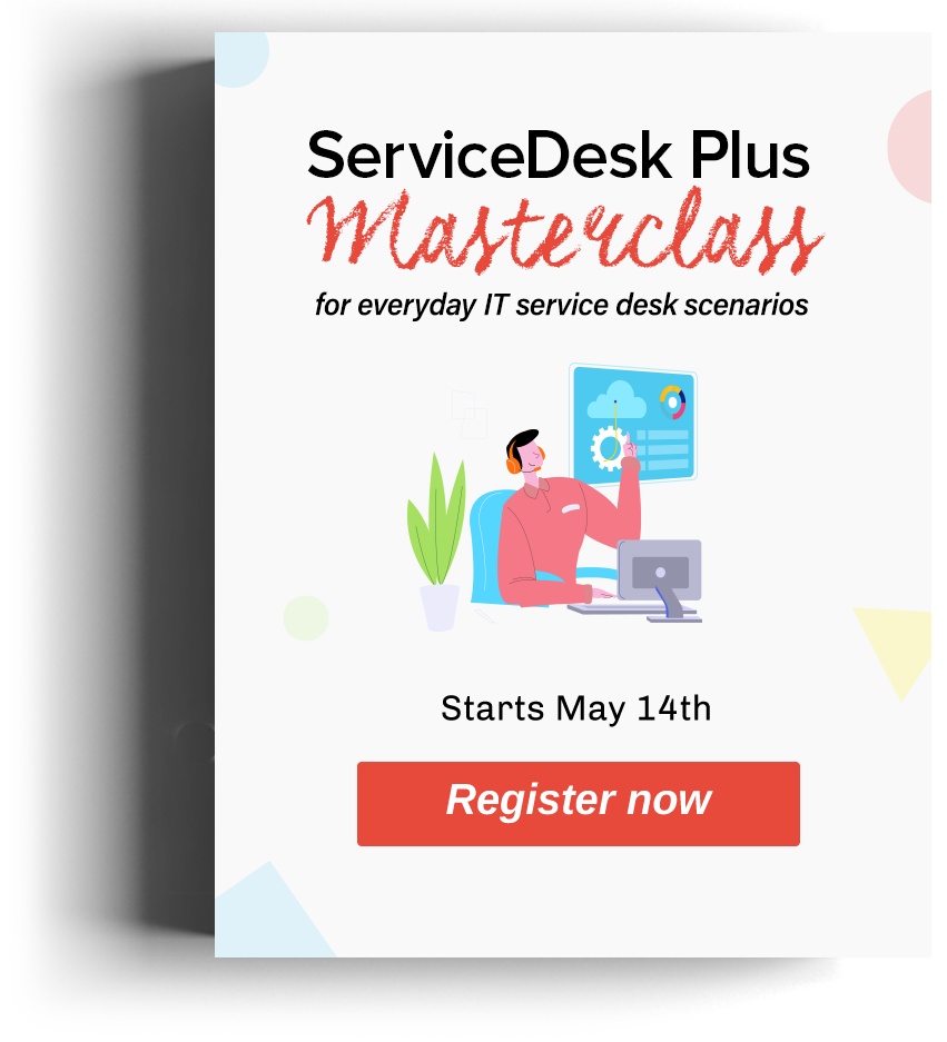 ServiceDesk Plus Masterclass Training