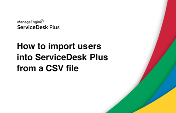 Import users into help desk CSV