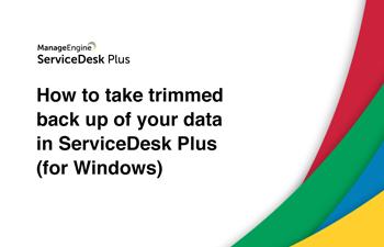Trimmed help desk data backup
