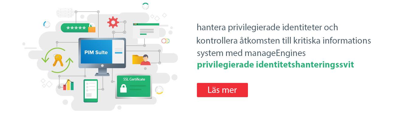 hantera privilegierade identiteter och kontrollera åtkomsten till kritiska informationssystem med manageEngines privilegierade identitetshanteringssvit