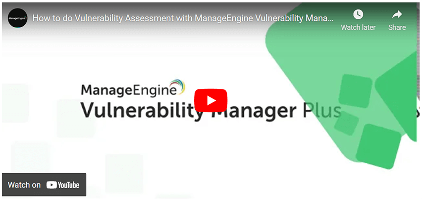 How to do Vulnerability Assessment with ManageEngine Vulnerability Manager Plus