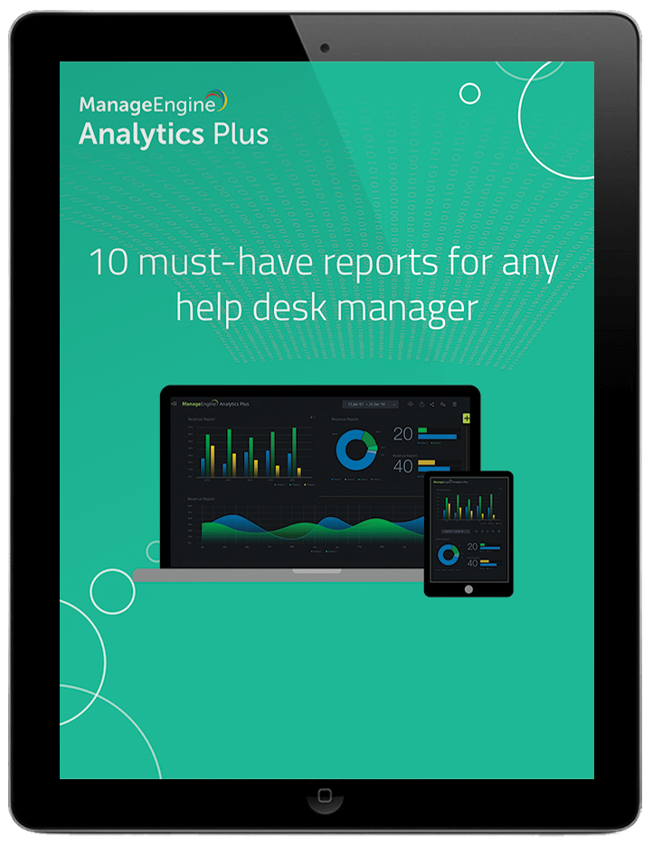 10 must have reports for any help desk manager