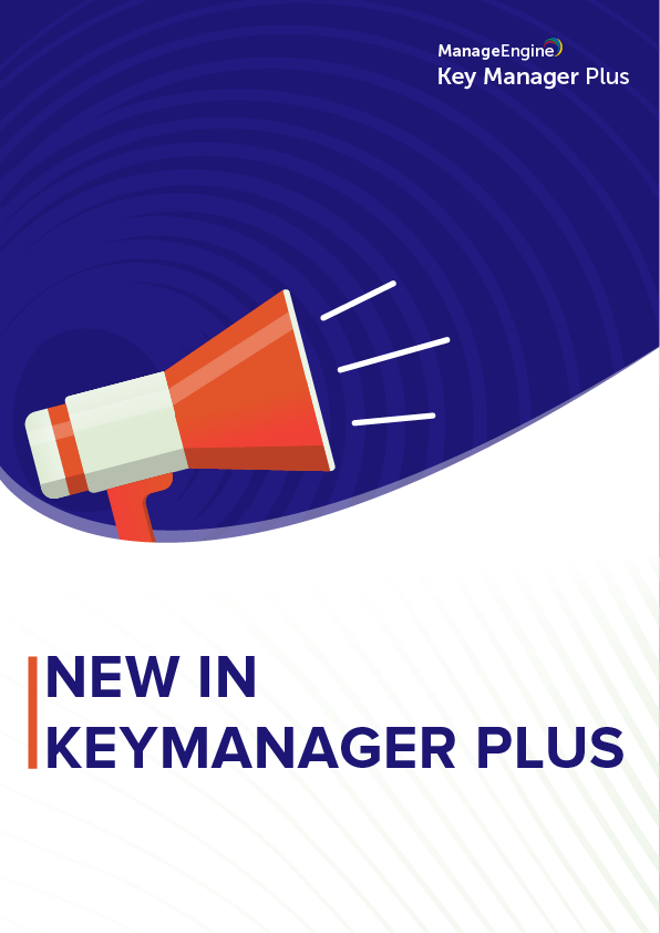 New in Key Manager Plus