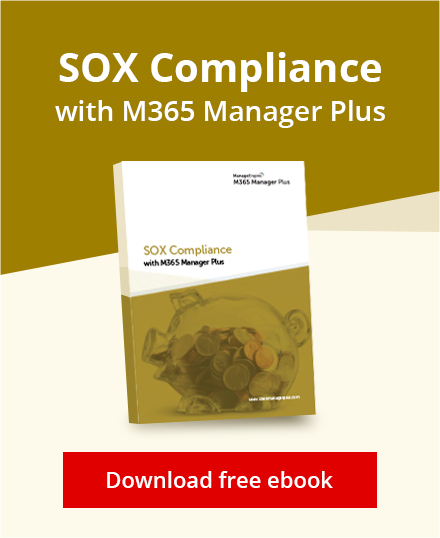 SOX compliance with M365 Manager Plus