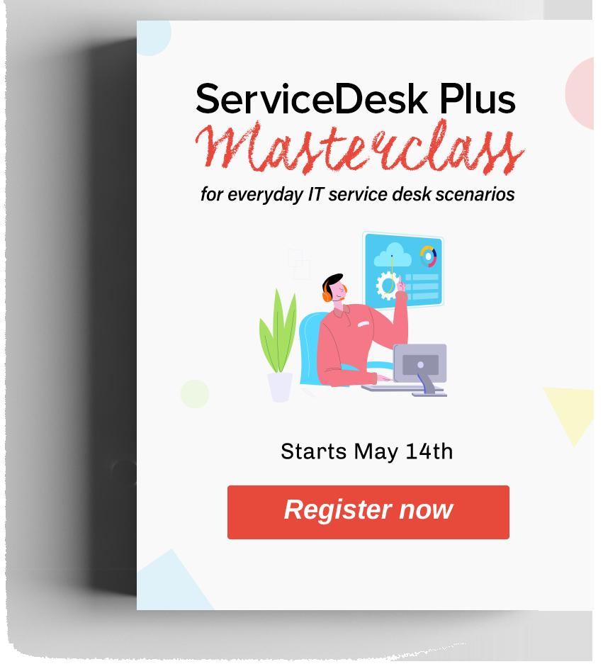 ServiceDesk Plus Masterclass Training